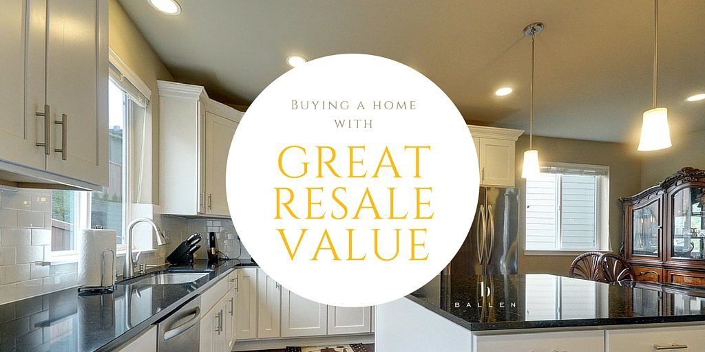 Buying a Home with great Resale Value