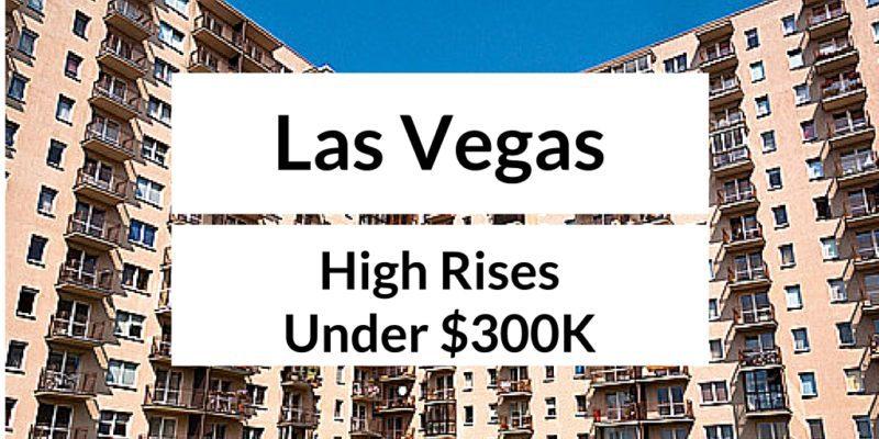 las vegas high rise condos for sale under 300k