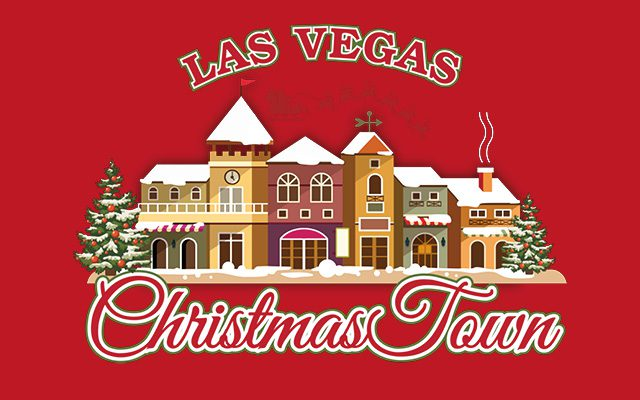 Red Background, Looks like Christmas village and words say Las Vegas Christmas Town