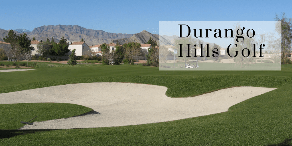 Desert Themed Golf Course, Executive Golf Course near homes, Words Read Durango Hills Golf