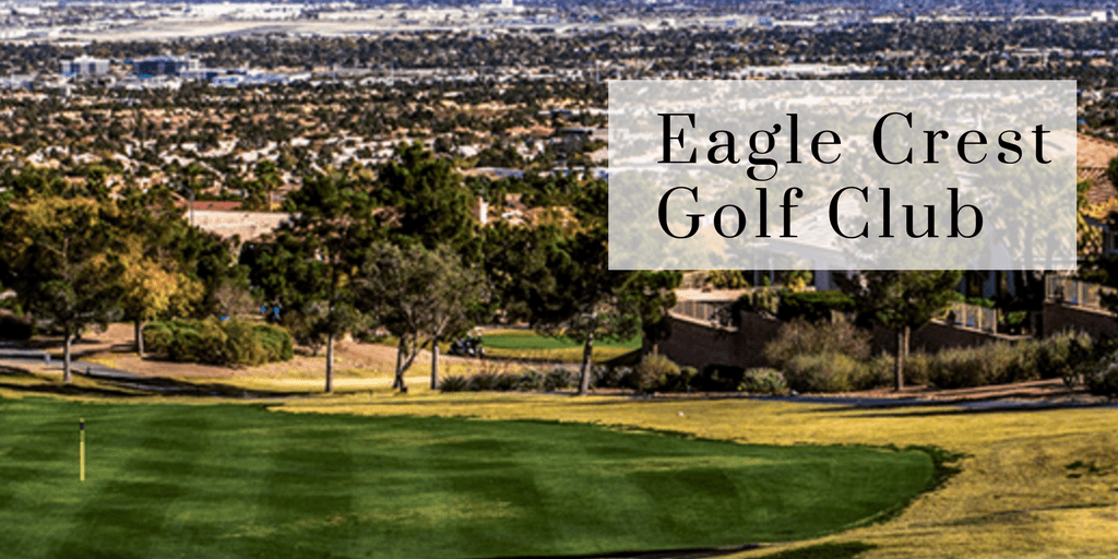 Golf Course is set against the Las Vegas Strip Background and reads Eagle Crest Golf Course