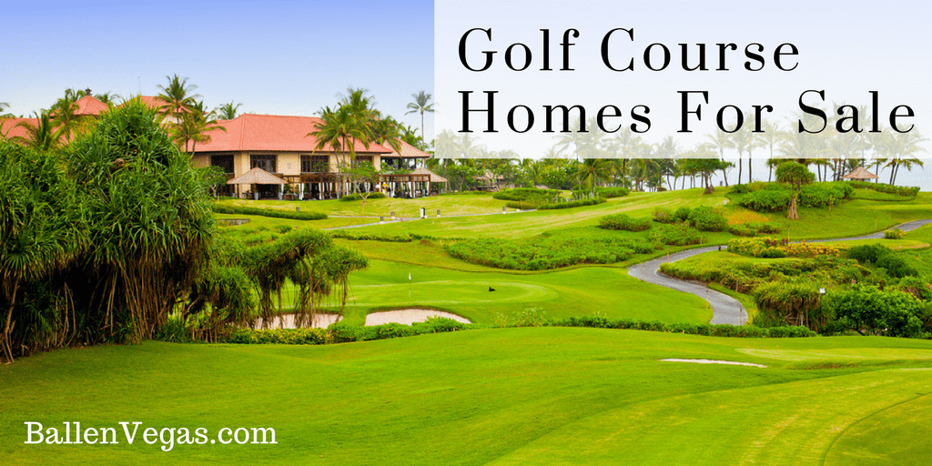 Large House or Building sits on a golf course in Las Vegas and words read Golf Course Homes For Sale
