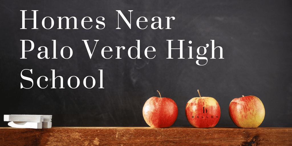 School Chalkboard with Apples reads Homes Near Palo Verde High School
