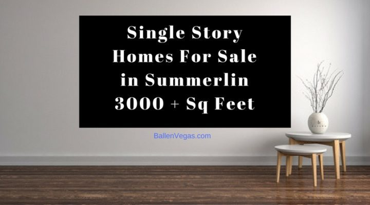 Single Story Homes For Sale in Summerlin 3000 + Sq Feet