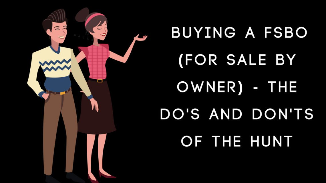 cartoon couple is pointing at words that say Buying a FSBO (For Sale by Owner) - the Do's and Don'ts of the Hunt