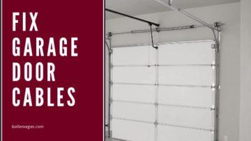 FIX GARAGE DOOR CABLES