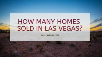 HOW MANY HOMES SOLD IN LAS VEGAS?