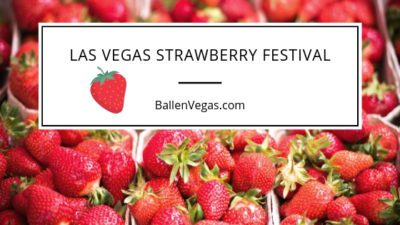 May is a beautiful time to be outdoors in Las Vegas. Farmers Markets are in full swing and a Strawberry Festival is a bonus. Enjoy a bit cooler temps as you head up to Floyd Lamb Park (Tule Springs).