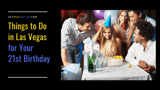 Things To Do In Vegas For Your 21st Birthday 2019
