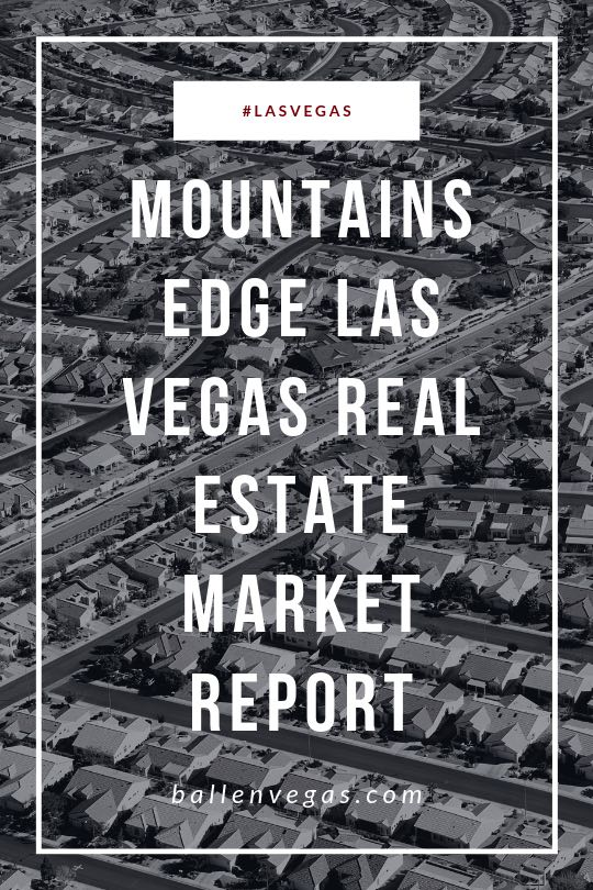 It's primarily still a seller's market in Mountains Edge in May of 2019. That being said, prices are stable and inventory is more available for buyers. Call Lori Ballen Team at 702-604-7739 to buy or sell in Mountains Edge or anywhere in the Las Vegas Valley to Henderson.