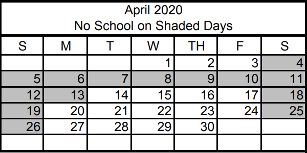 No April 4th through April 13th (Including weekends) (School days off are April 6th, 7th, 8th, 9th, 10th, 13th for Spring Break. Spring Break Camps Easter is Sunday, April 12th, 2020