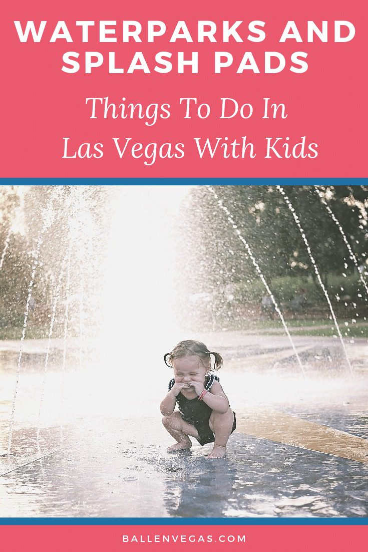 When those Las Vegas temperatures rise, we all run for the pools, water parks, and splash pads. Here' a list of Las Vegas Water Parks and Splash Pads.