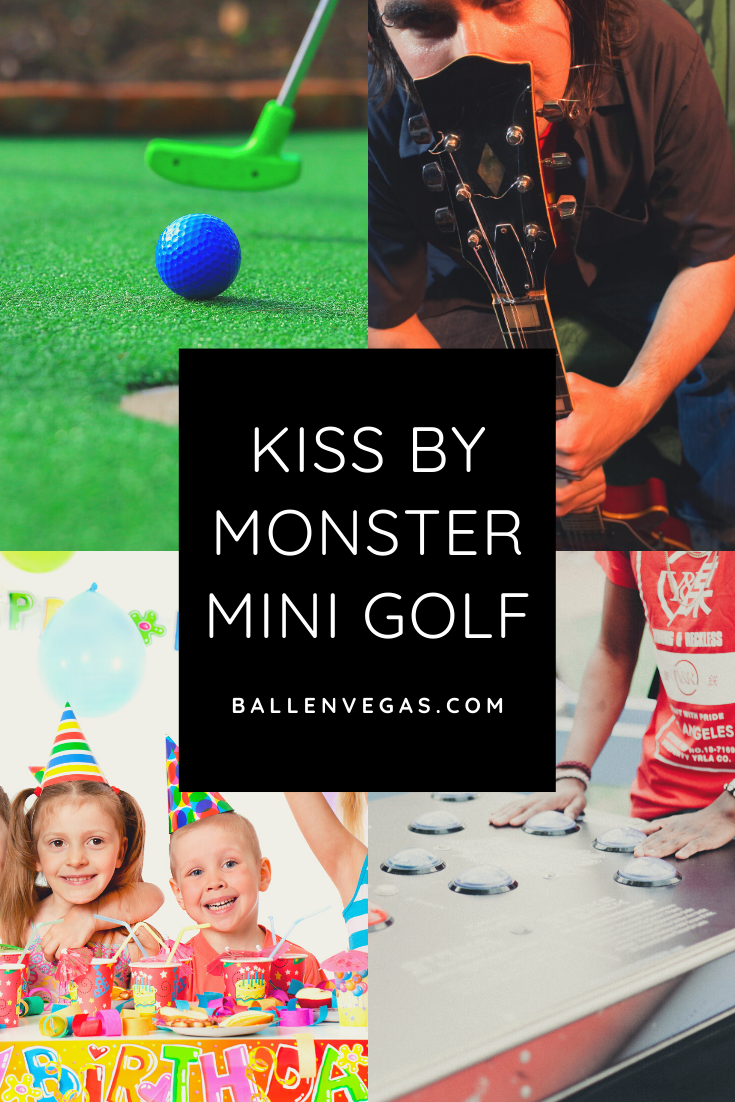 At KISS by Monster Mini Golf,  two very different worlds clash in a custom-designed, glow-in-the-dark funfest. The mini-golf course is indoor and offers 18 holes of rock 'n roll miniature golf, energized with music from a live DJ and luminous hues of purples and blues that illuminate players like lasers at a KISS concert. The KISS-centric amusement continues with fun arcade games, a KISS museum, and fun rock 'n roll-themed event rooms for birthday parties.